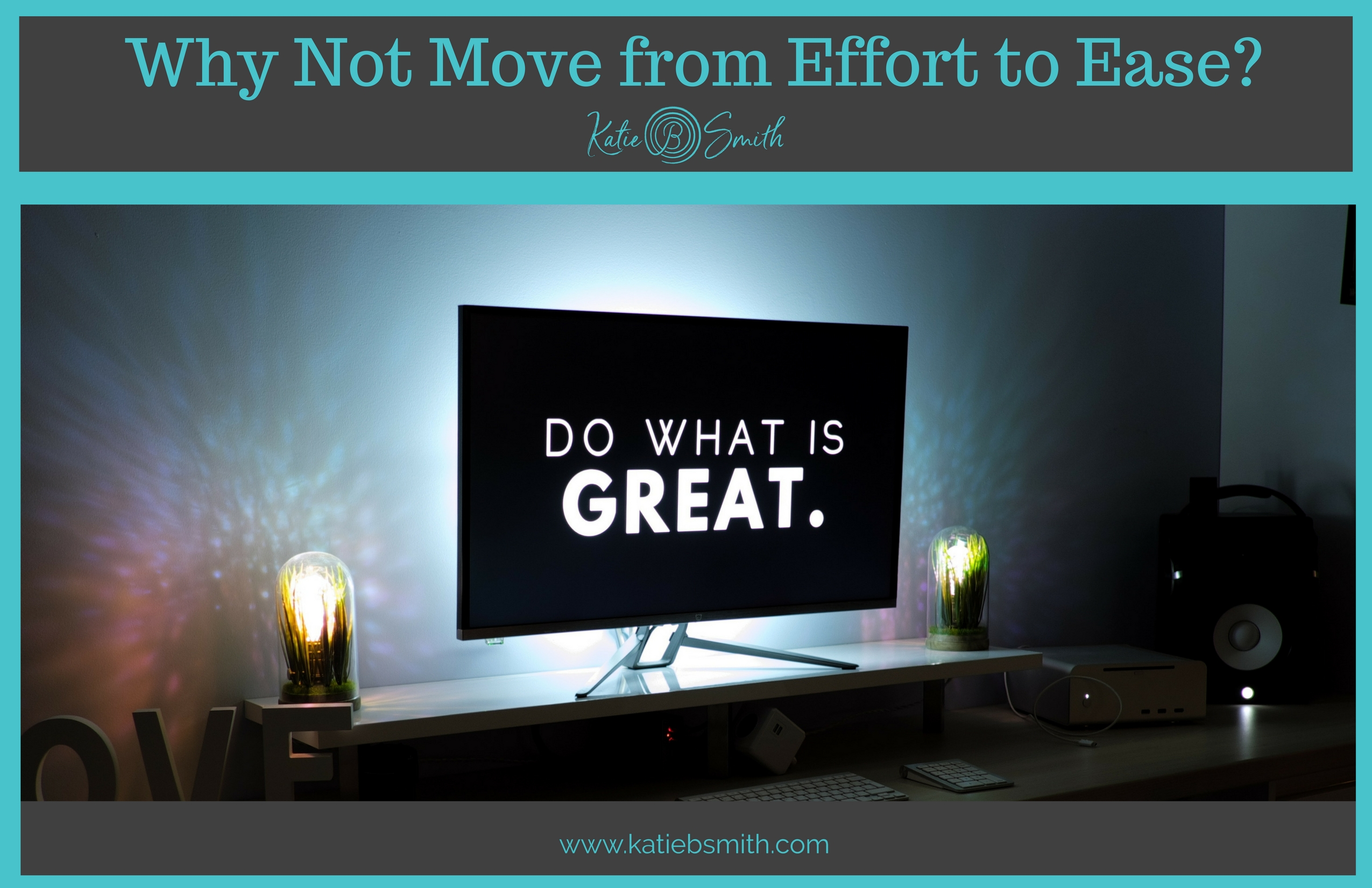 Why Not Move from Effort to Ease?
