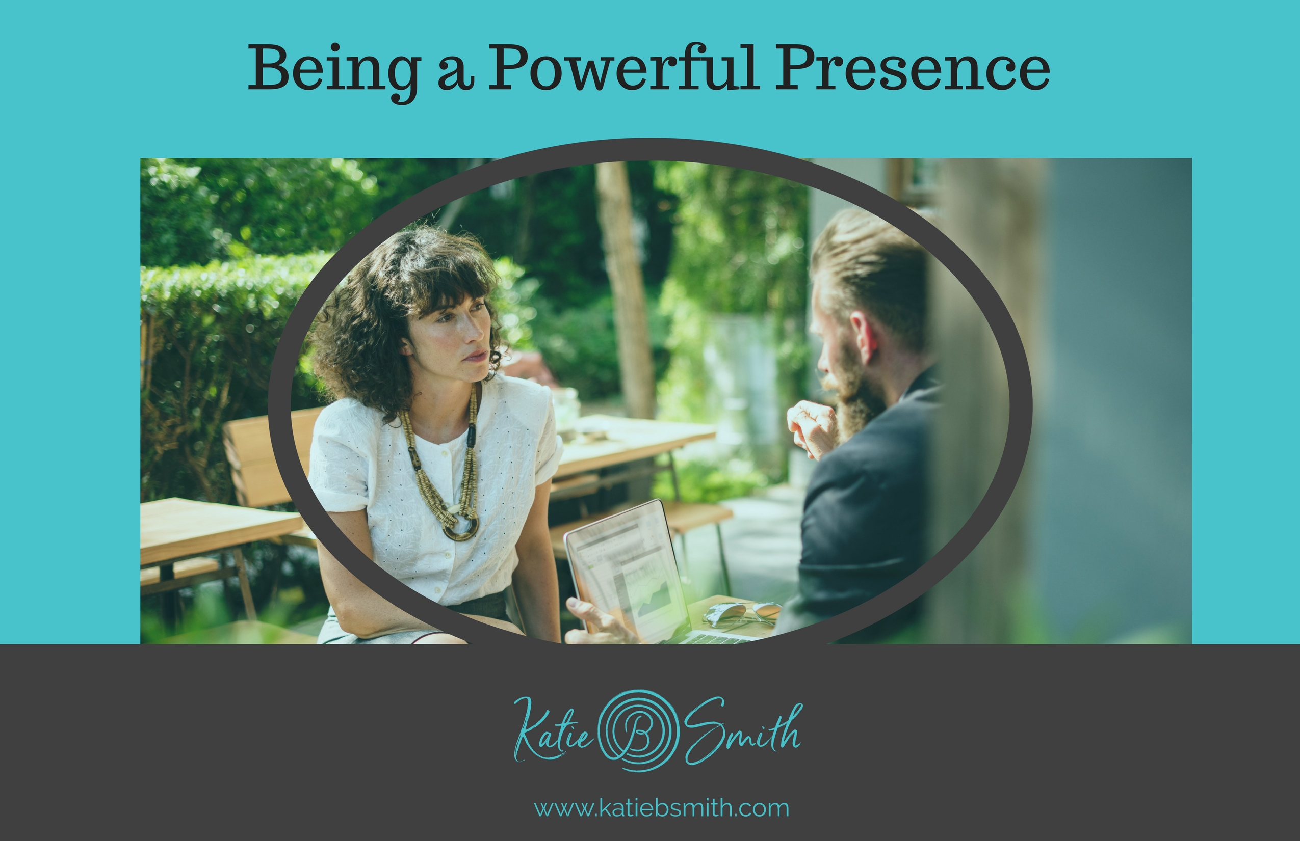 Being a Powerful Presence