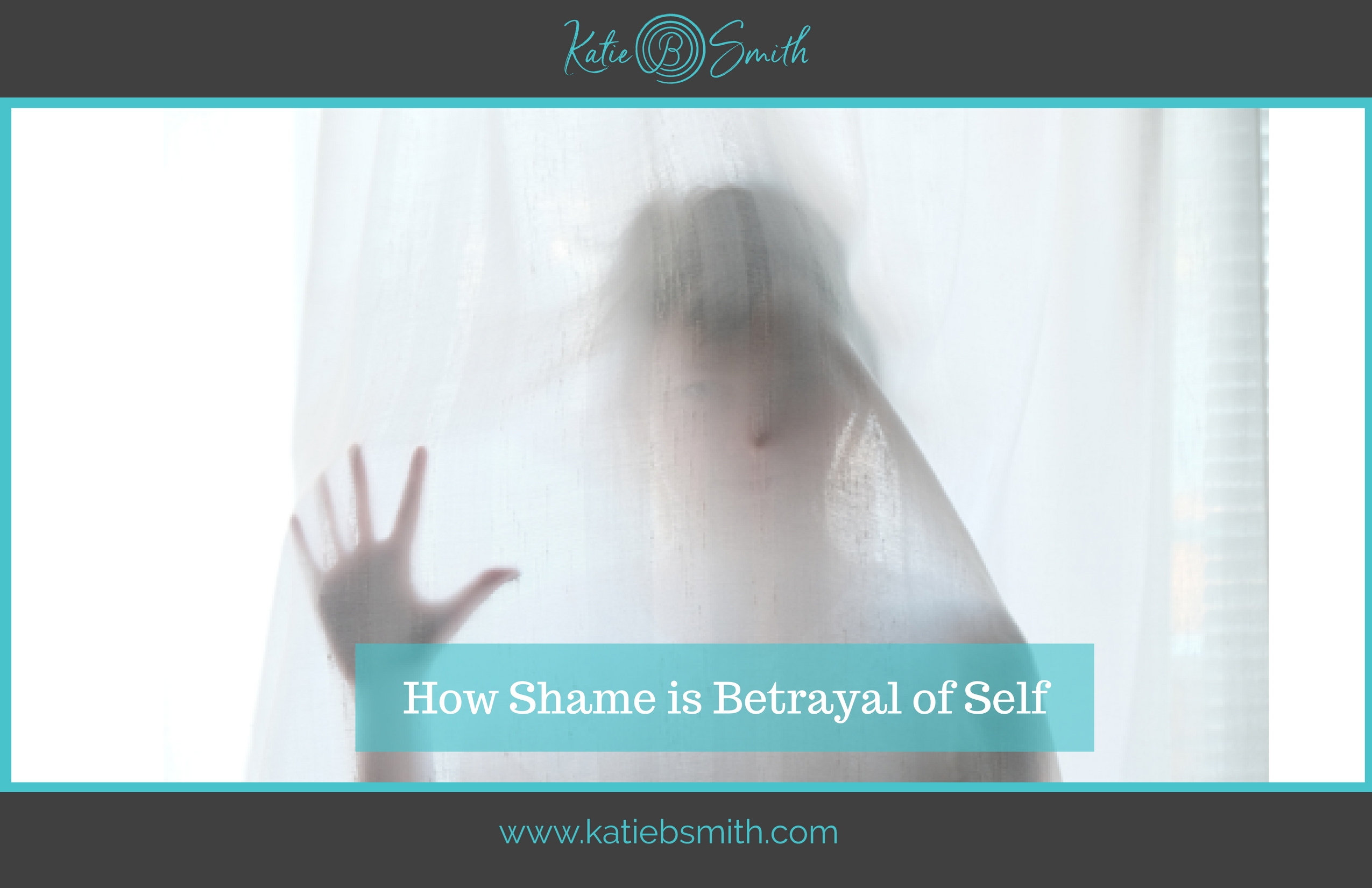 How Shame is Betrayal of Self KBS
