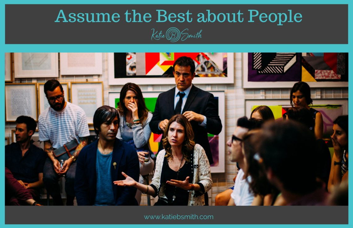 Assume the Best about People