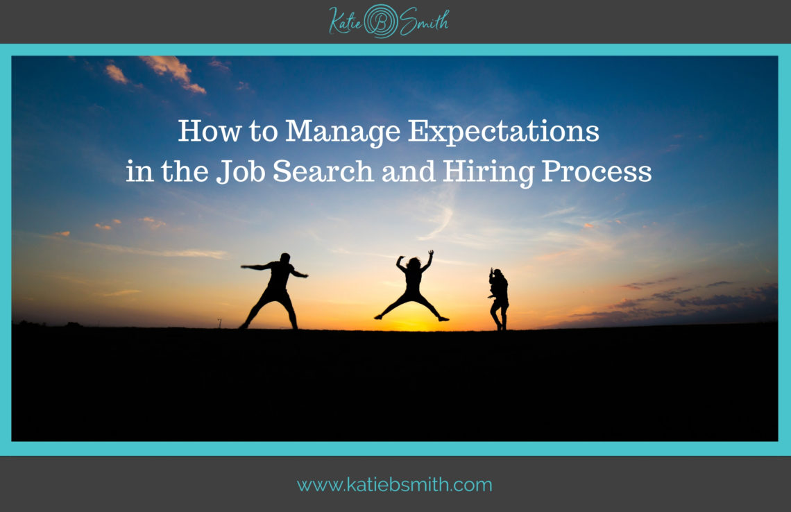 How to Manage Expectations in the Job Search and Hiring Process