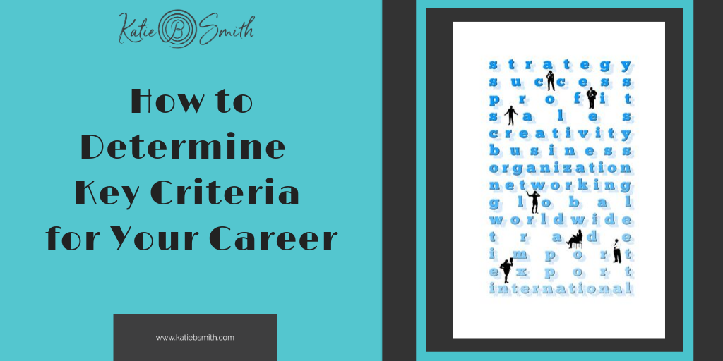 How to Determine Key Criteria for Your Career