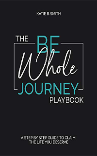 Be Whole Journey Playbook Katie B Smith